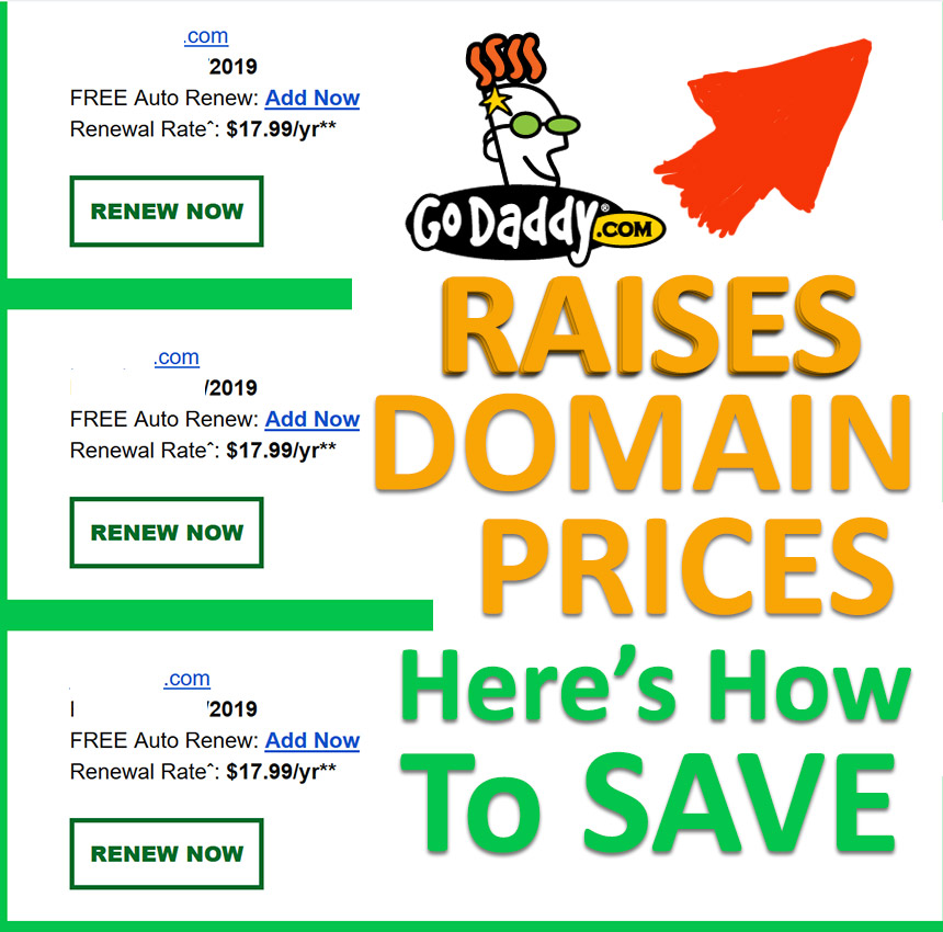 GoDaddy Raised Domain Renewal Prices in 2019, Again…