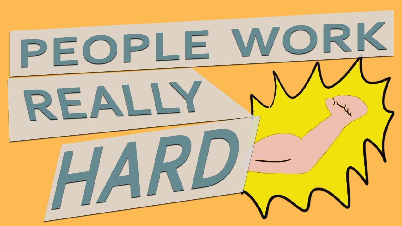 People Work Really Hard